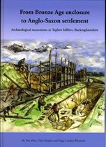 From Bronze Age Enclosure to Saxon Settlement
