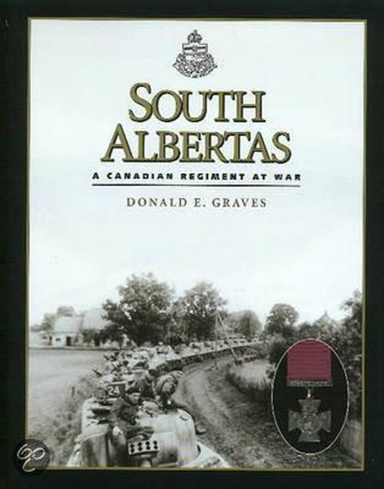 South Albertas: A Canadian Regiment at War
