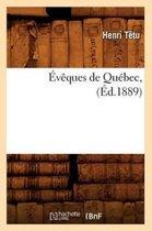 �v�ques de Qu�bec, (�d.1889)