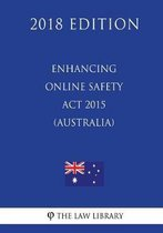 Enhancing Online Safety ACT 2015 (Australia) (2018 Edition)