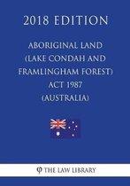 Aboriginal Land (Lake Condah and Framlingham Forest) ACT 1987 (Australia) (2018 Edition)