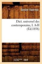 Dict. Universel Des Contemporains, I. A-H (�d.1858)