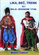 Lika, Beč, Trenk ili bilo jednom 1746.