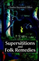 Superstitions and Folk Remedies