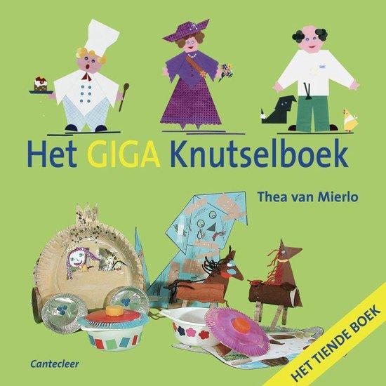 Het Giga Knutselboek - Thea van Mierlo |