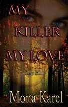 My Killer, My Love Large Print