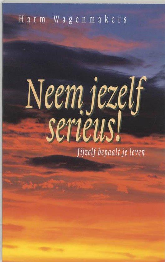 Neem Jezelf Serieus - Harm Wagenmakers   Readingchampions.org.uk