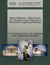 State of Missouri V. State of Iowa U.S. Supreme Court Transcript of Record with Supporting Pleadings
