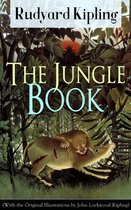 The Jungle Book (With the Original Illustrations by John Lockwood Kipling)