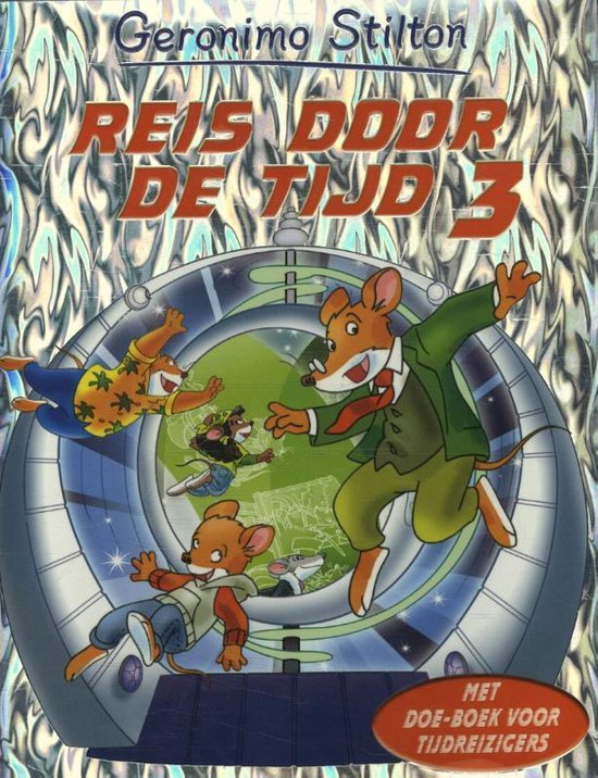 Geronimo Stilton - Reis door de tijd 3 - Geronimo Stilton |