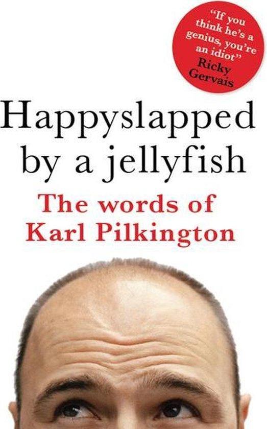 Boek cover Happyslapped by a Jellyfish van Karl Pilkington (Onbekend)