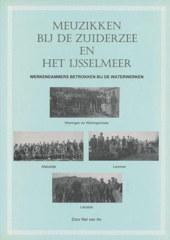 Meuzikken bij Zuiderzeewerken. Werkendammers betrokken bij de waterwerken. - P.J. van As |