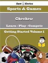 A Beginners Guide to Checkers (Volume 1)