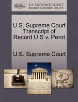 U.S. Supreme Court Transcript of Record U S V. Perot