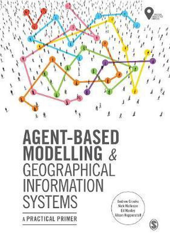 Boek cover Agent-Based Modelling and Geographical Information Systems van Andrew Crooks (Hardcover)