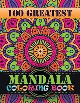 100 Greatest Mandala Coloring Book: Adult Coloring Book 100 Amazing Mandala Images Stress Management Coloring Book For Relaxation, Meditation, Happine