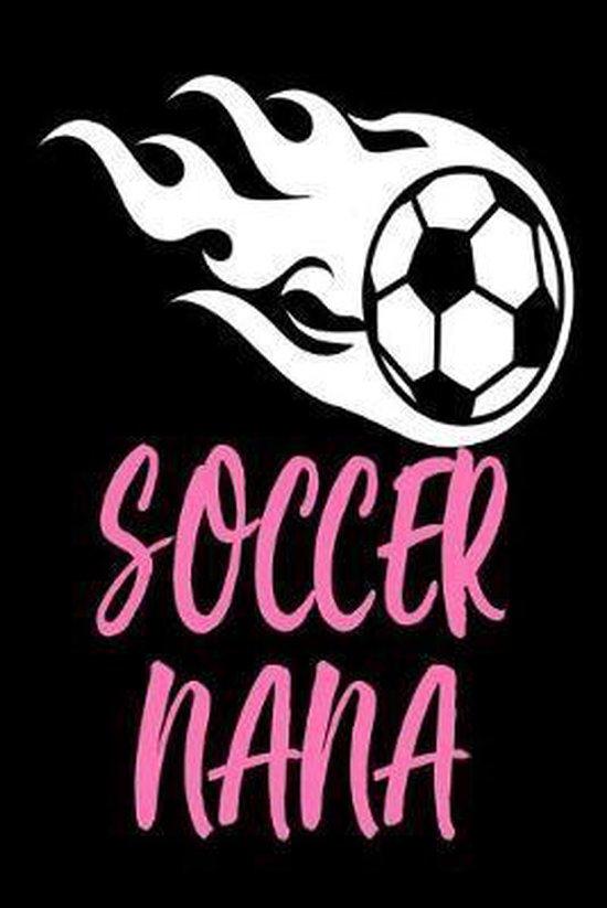 Soccer Nana: Soccer Supporter Grandma Appreciation Sports Gift Notebook