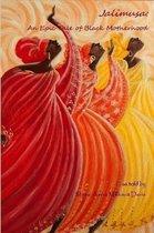 Jalimusa: an Epic Tale of Black Motherhood