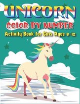 Unicorn Color by Number Activity Book for Girls Ages 8-12