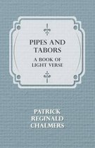 Pipes and Tabors, a Book of Light Verse