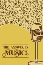 The Answer is Music: DIN-A5 sheet music book with 100 pages of empty staves for composers and music students to note music and melodies