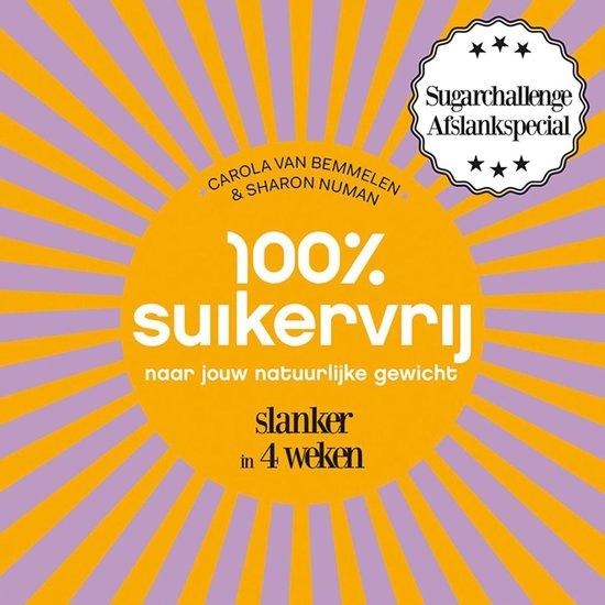 Boek cover 100% suikervrij - 100% suikervrij naar jouw natuurlijke gewicht van Carola van Bemmelen (Onbekend)