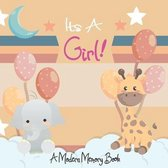 Its A Girl A Modern Memory Book: Cute Elephant Baby Shower Memory Book / Notebook - Memory and Keepsake Gift for Family, Friends, and Loved Ones to Tr