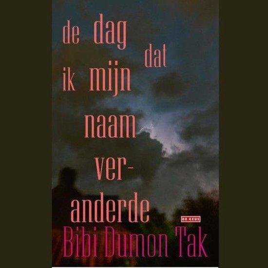 Boek cover De dag dat ik mijn naam veranderde van Bibi Dumon Tak (Onbekend)
