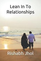 Lean In To Relationships