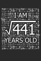 I Am 441 Years Old: I Am Square Root of 441 21 Years Old Math Line Notebook