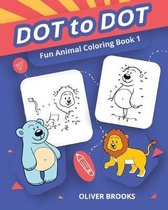 Fun Animals Dot to Dot: Dot To Dot Books For Kids Ages 4-8 - Connect The Dots Book For Kids