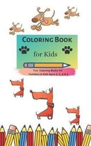 Coloring Book for Kids: Fun Coloring Books for Toddlers & Kids Ages 2, 3, 4 & 5