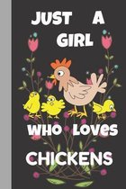 Just A Girl Who Loves Chickens: Chicken Gifts: a lovely Notebook For A Girl In Your Life (6 x 9)
