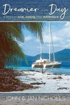 Dreamer of the Day: A story of Love, Sailing and Adventure