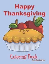 Happy Thanksgiving - Coloring Book: Thanksgiving Books For Kids