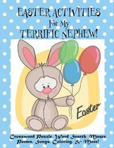 Easter Activities For My Terrific Nephew!: (Personalized Book) Crossword Puzzle, Word Search, Mazes, Poems, Songs, Coloring, & More!
