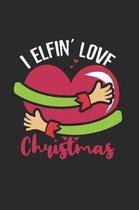 I Elfin Love Christmas Notebook