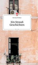 Ein Strauss Geschichten. Life is a Story - story.one