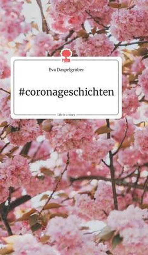 #coronageschichten. Life is a Story - story.one