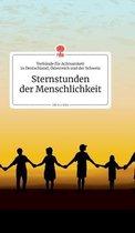 Sternstunden der Menschlichkeit. Life is a Story - story.one