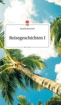 Reisegeschichten I. Life is a Story - story.one