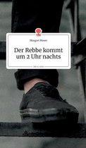 Der Rebbe kommt um 2 Uhr nachts. Life is a Story - story.one