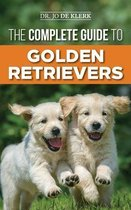 The Complete Guide to Golden Retrievers