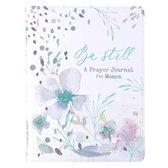 Prayer Journal for Women - Be Still