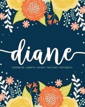 Diane: Notebook - Libreta - Cahier - Taccuino - Notizbuch: 110 pages paginas seiten pagine: Modern Florals First Name Noteboo
