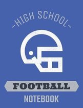 High School Football Notebook: Football Coach Notebook with Field Diagrams for Drawing Up Plays, Creating Drills, and Scouting