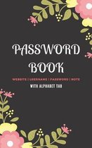 Password Book with Tabs For Keeper And Organizer You Password Notebook: Internet password book password organizer with tabs alphabetical