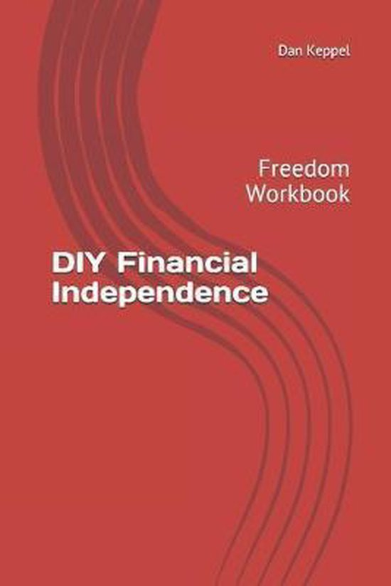 DIY Financial Independence: Freedom Workbook
