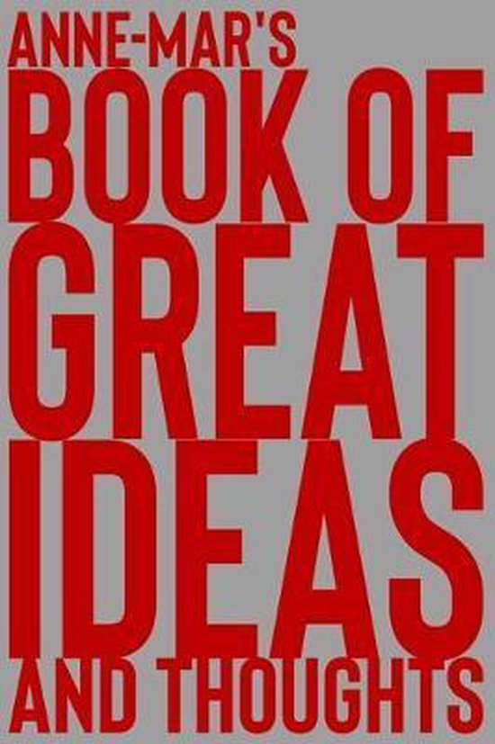 Anne-Mar's Book of Great Ideas and Thoughts