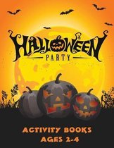 Halloween Activity Books 2-4: A Fun Kid Workbook Game for Halloween season Connect the dots, Numbers game, Color by number, Coloring page and Maze g